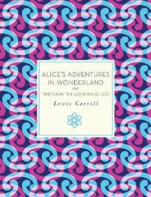 Alice`s adventures in  wonderland ; Through the looking glass
