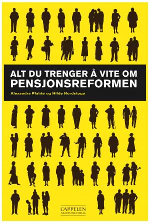 Alt du trenger å vite om pensjonsreformen
