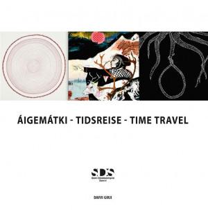 Áigemátki = Tidsreise = Time travel