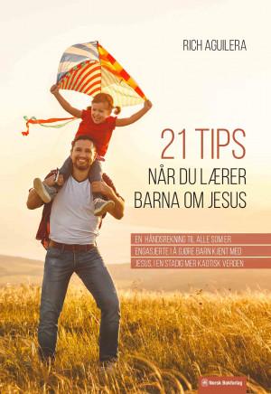 21 tips når du lærer barna om Jesus