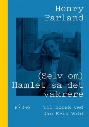 (Selv om) Hamlet sa det vakrere