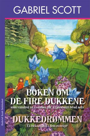 Boken om de fire dukker som vandret ut i verden for å tjene sitt brød ; Dukkedrømmen : et heksespill i fem eventyr