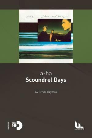 a-ha: Scoundrel days